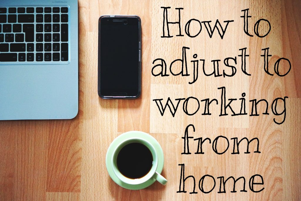 How to adjust to working from home